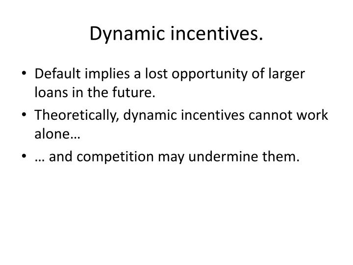 Dynamic incentives.