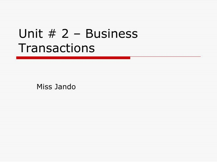unit 2 business transactions n.
