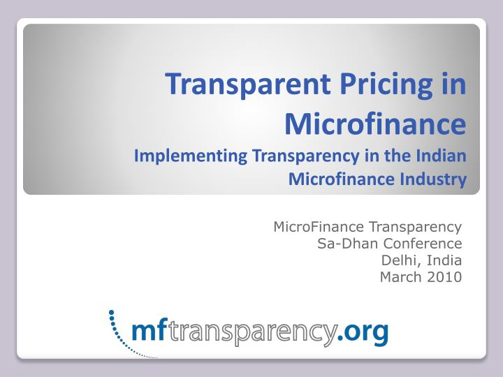 transparent pricing in microfinance implementing transparency in the indian microfinance industry n.