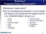 bullying or protected status harassment