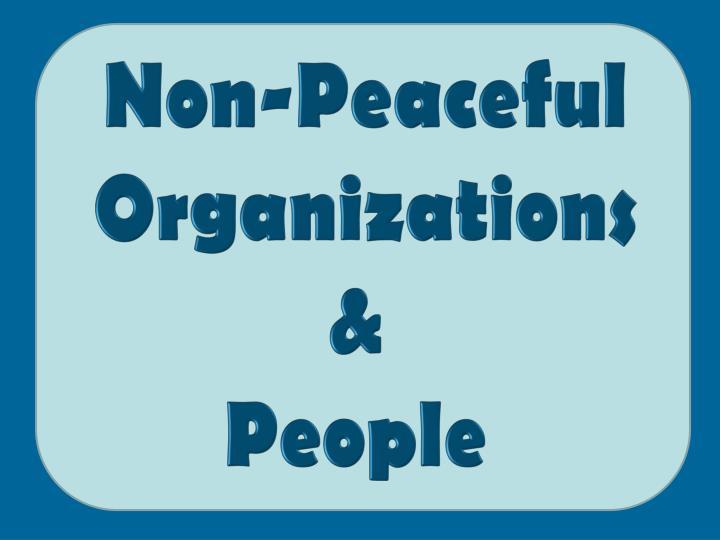 Non-Peaceful