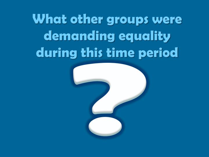 What other groups were
