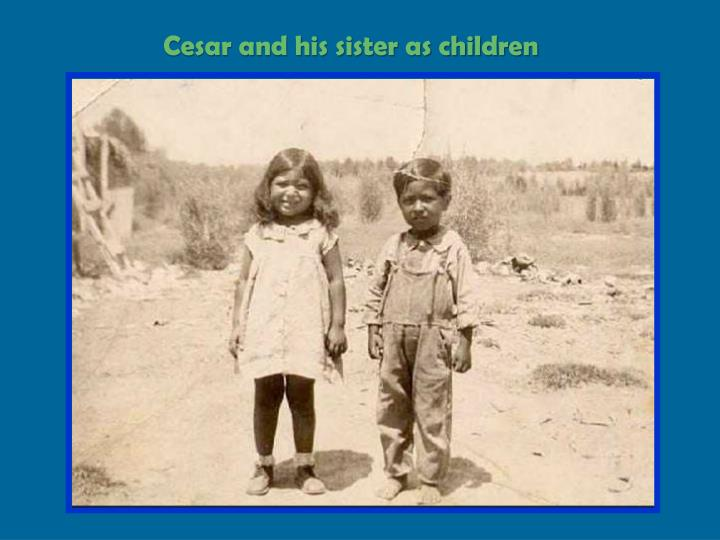 Cesar and his sister as children