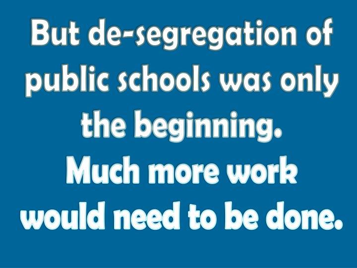 But de-segregation of