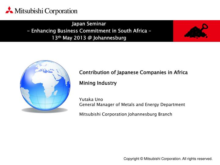 japan seminar enhancing business commitment in south africa 13 th may 2013 @ johannesburg n.