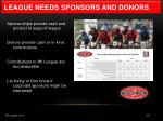 league needs sponsors and donors