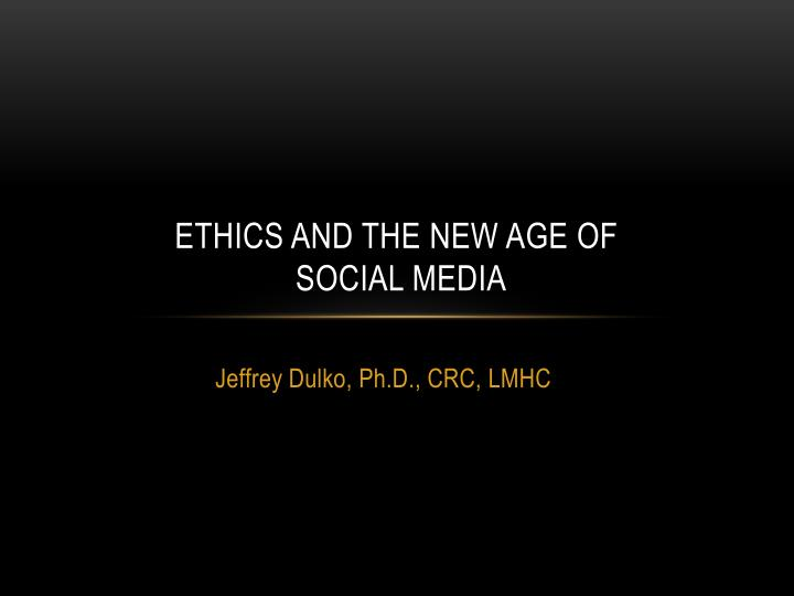 ethics and the new age of social media n.