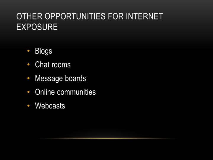 Other opportunities for internet exposure