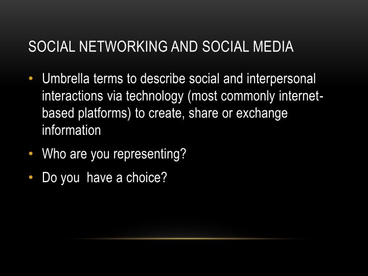 Social networking and social media
