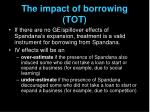 the impact of borrowing tot