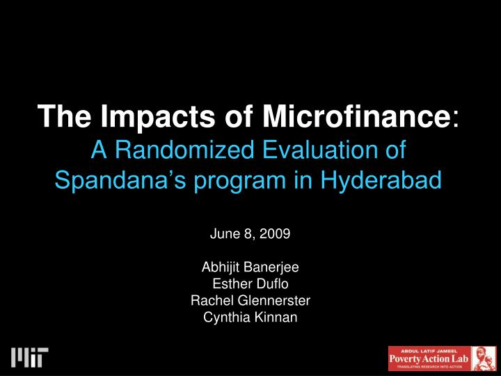 the impacts of microfinance a randomized evaluation of spandana s program in hyderabad n.