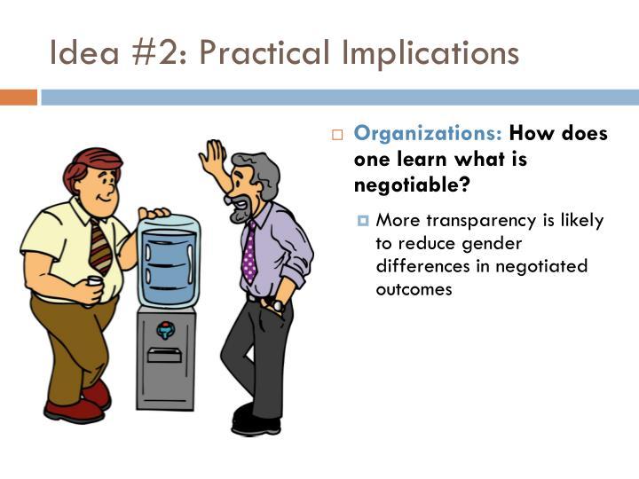 Idea #2: Practical Implications
