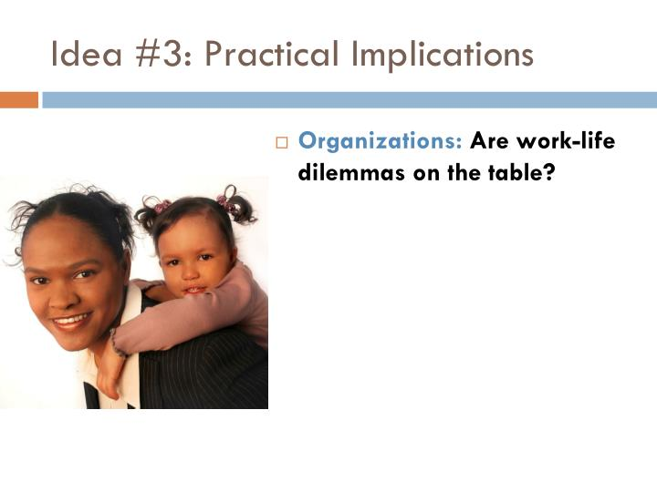 Idea #3: Practical Implications