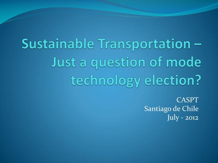sustainable transportation just a question of mode technology election n.