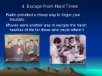 4 escape from hard times