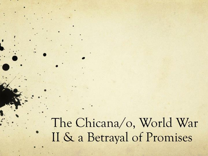 the chicana o world war ii a betrayal of promises n.
