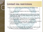 limited visa restrictions