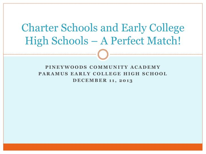 charter schools and early college high schools a perfect match n.