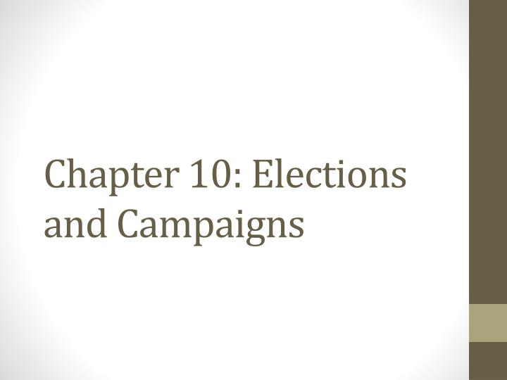 chapter 10 elections and campaigns n.