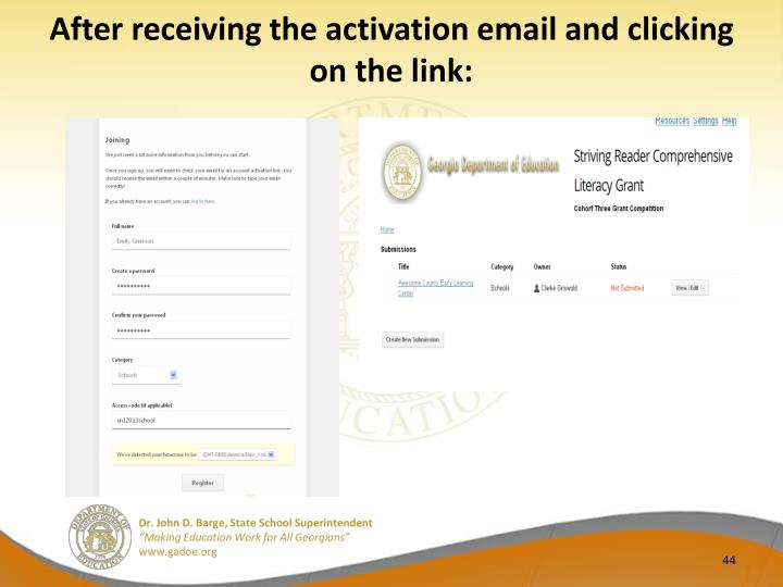 After receiving the activation email and clicking on the link: