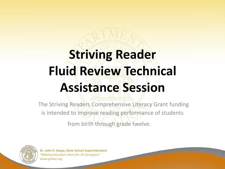 striving reader fluid review technical assistance session n.