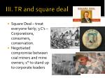 iii tr and square deal
