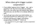 when does grim trigger sustain cooperation