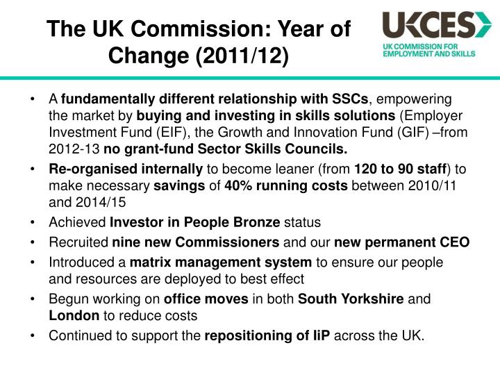 The uk commission year of change 2011 12