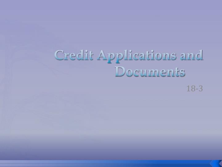 Credit applications and documents