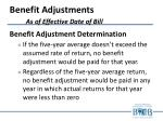 benefit adjustments as of effective date of bill1