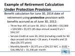 example of retirement calculation under protection provision2