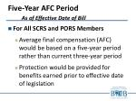 five year afc period as of effective date of bill