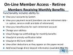 on line member access retiree members receiving monthly benefits