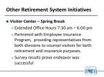 other retirement system initiatives3
