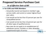 proposed service purchase cost as of effective date of bill