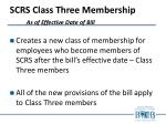 scrs class three membership as of effective date of bill