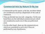 commercial acts by nature or by law