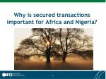 why is secured transactions important for africa and nigeria