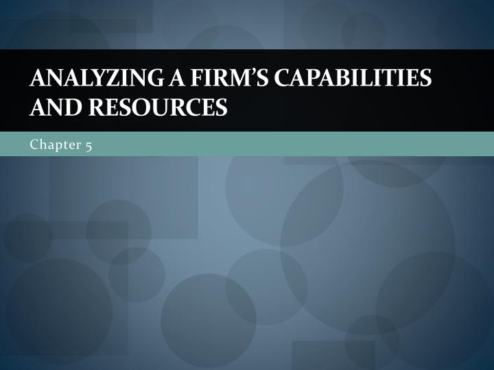 analyzing a firm s capabilities and resources n.