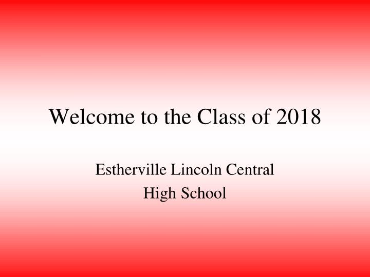 welcome to the class of 2018 n.
