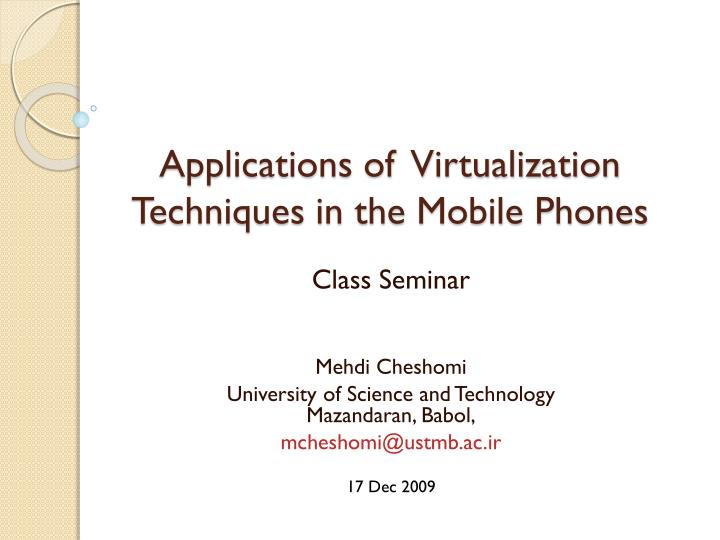 applications of virtualization techniques in the mobile phones n.