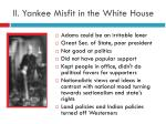 ii yankee misfit in the white house