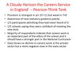 a cloudy horizon the careers service in england pearson think tank1