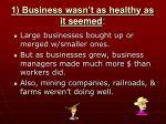 1 business wasn t as healthy as it seemed