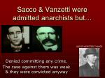 sacco vanzetti were admitted anarchists but