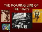 the roaring life of the 1920 s