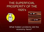 the superficial prosperity of the 1920 s
