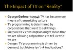 the impact of tv on reality