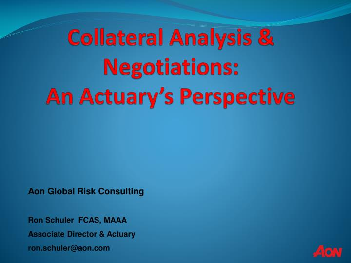 collateral analysis negotiations an actuary s perspective n.