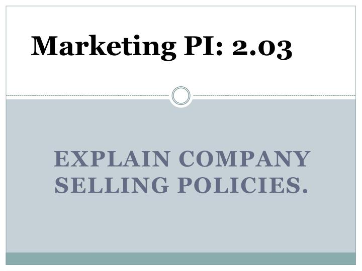 explain company selling policies n.